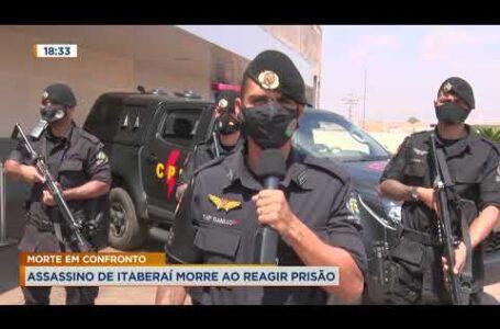 Policia mata assassino de Itaberaí em confronto